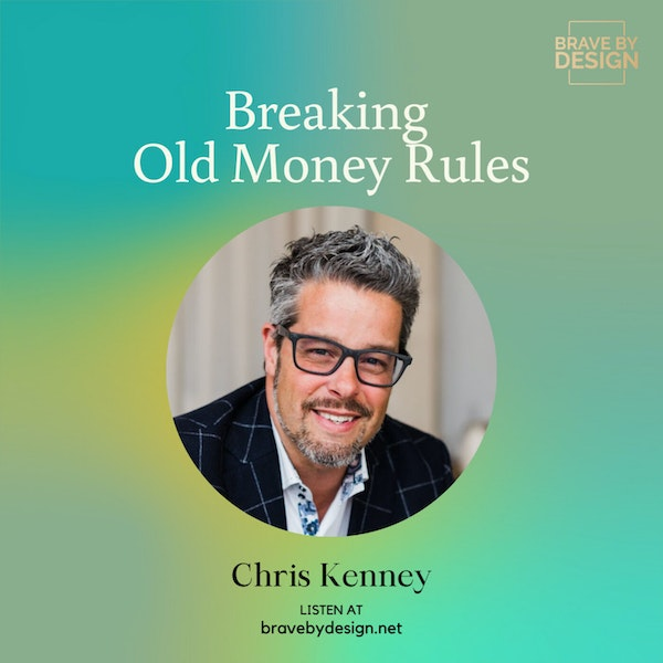 Breaking Old Money Rules with Chris Kenney
