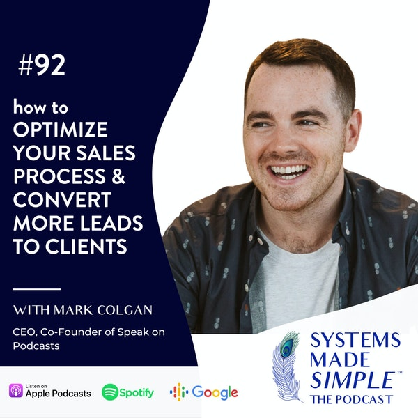 How to Optimize Your Sales Process & Convert More Leads to Clients with Mark Colgan Image