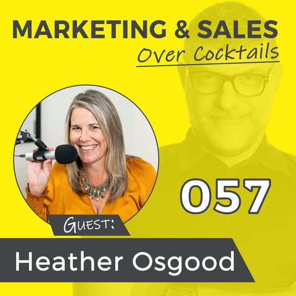 057: Got a Podcast? Time to Start Making Some Money Then! -with HEATHER OSGOOD Image