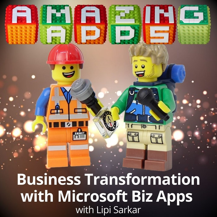 Business Transformation with Microsoft Business Apps with Lipi Sarkar
