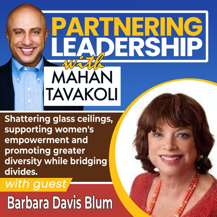 Shattering glass ceilings, supporting women's empowerment and promoting greater diversity while bridging divides with Barbara Davis Blum  | Greater Washington DC DMV Changemaker