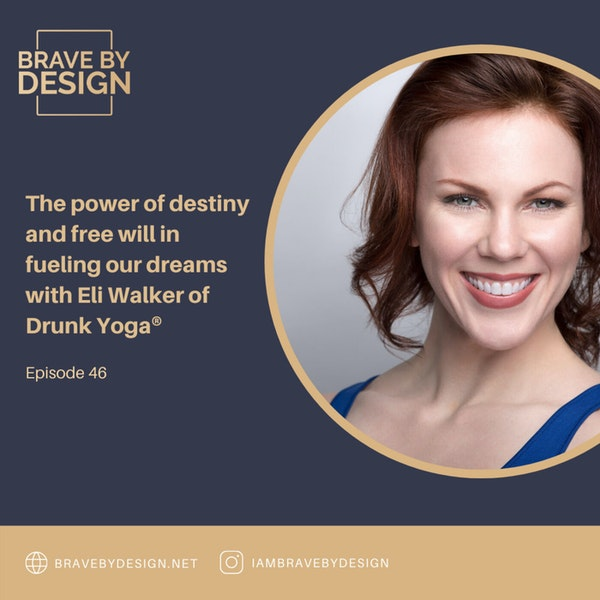 The power of destiny and free will in fueling our dreams with Eli Walker of Drunk Yoga® Image