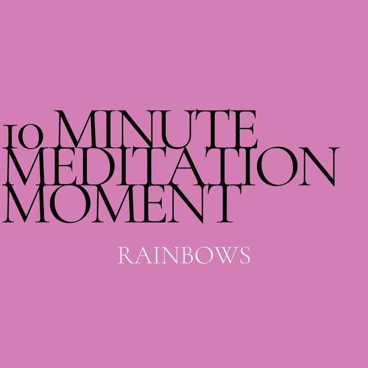 Episode image for 10 Minute Meditation - Rainbows