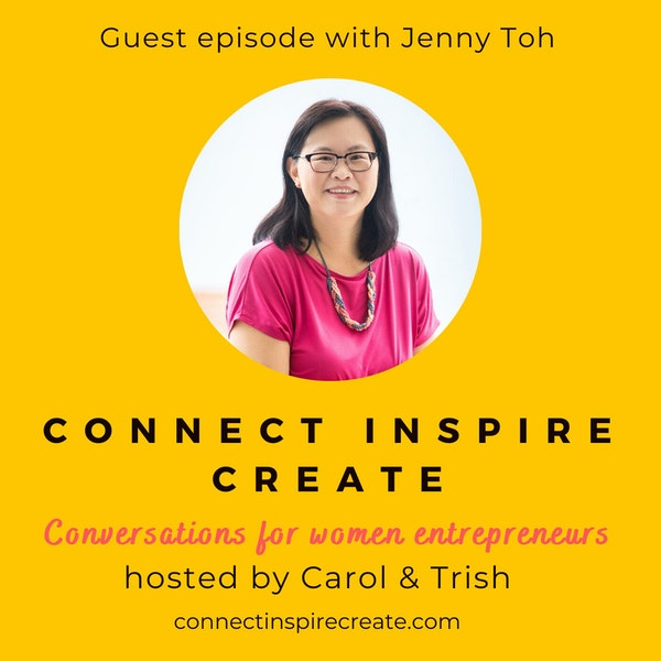 #21: Getting the right perspectives in life with our guest, Jenny Toh