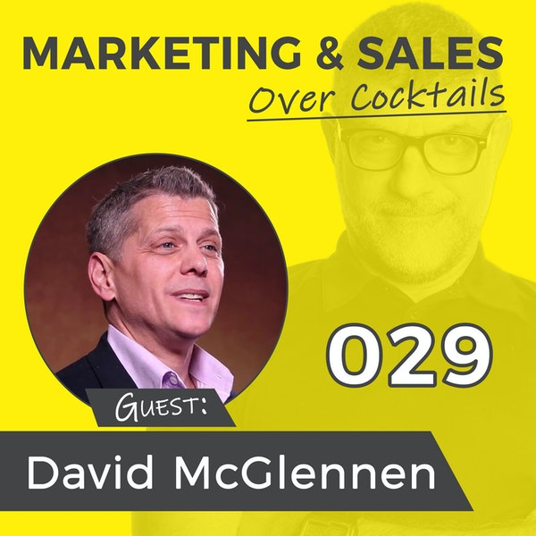 029: The Culture You Create, and the Culture You Work In, Dictate Your Success, with David McGlennen Image