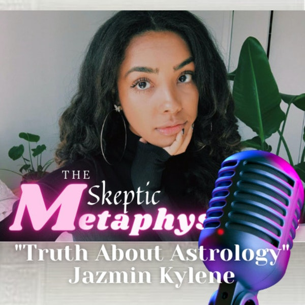 The Truth Behind Astrology with Jazmin Kylene Image