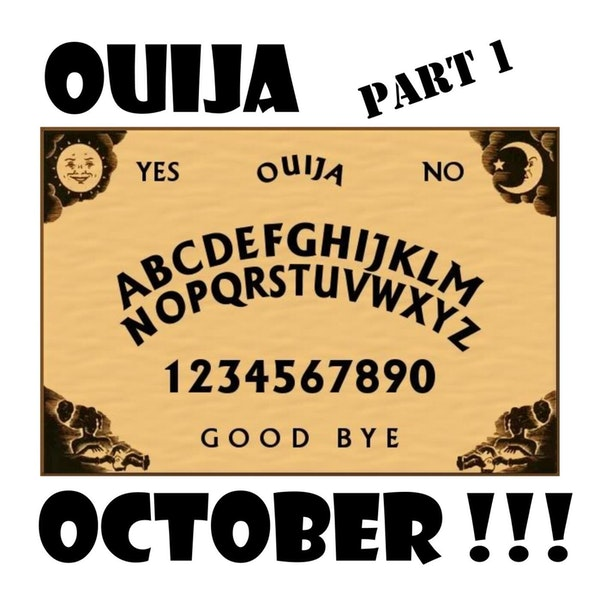 S1 E34 Ouija October - Part 1 - A Love Letter and Some Seriously Weird History!!