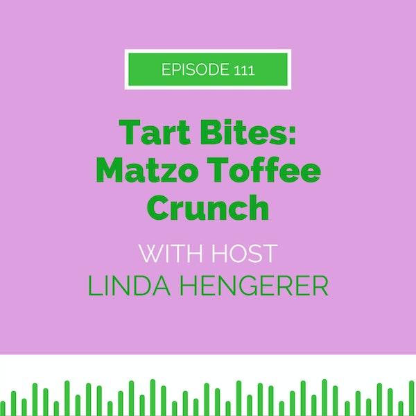 Tart Bites: Matzo Toffee Crunch