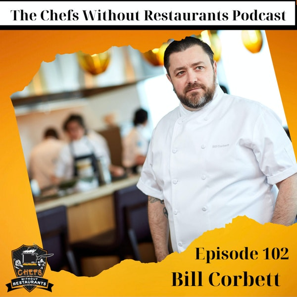 From Award-Winning Pastry Chef to Corporate Chef - Bill Corbett Talks About the Transition to Salesforce's Head of Culinary