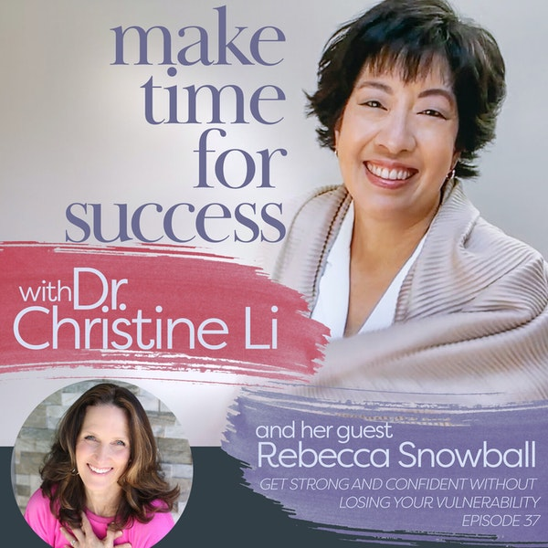 Get Strong and Confident without Losing Your Vulnerability with Rebecca Snowball