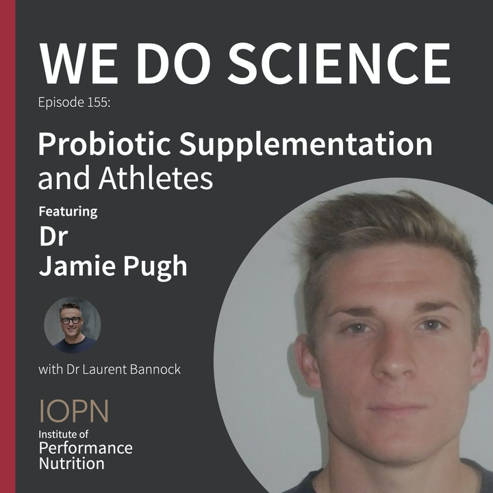 """Probiotic Supplementation and Athletes"" with Dr Jamie Pugh"