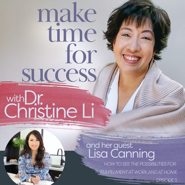 How to See the Possibilities for Fulfillment at Work and at Home with Lisa Canning Image