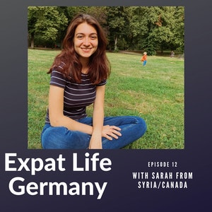 Through the Eyes of a Newly-Arrived Expat (Sarah From Syria, Canada, et al)
