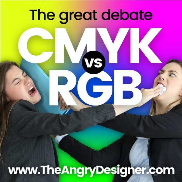 CMYK vs RGB - The great color debate & WHY all Graphic Designers need to know this