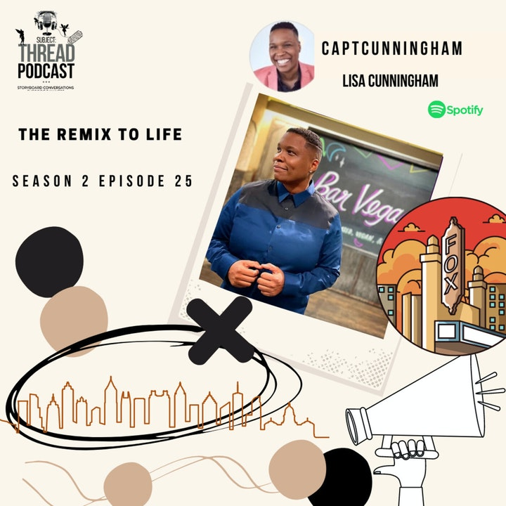 The Remix To Life With Lisa Cunningham in Atlanta, GA S 2 E 25