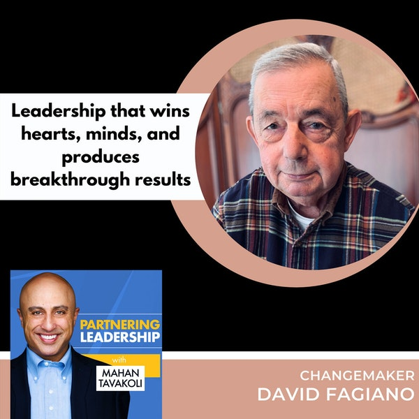 Leadership that wins hearts, minds, and produces breakthrough results with David Fagiano | Thoughtleader Image