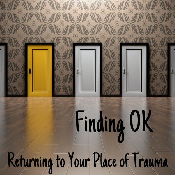 Returning to Your Place of Trauma Image