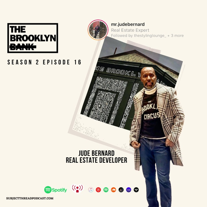 Brooklyn We Go Hard with Real Estate Developer Jude Bernard S 2 E 16