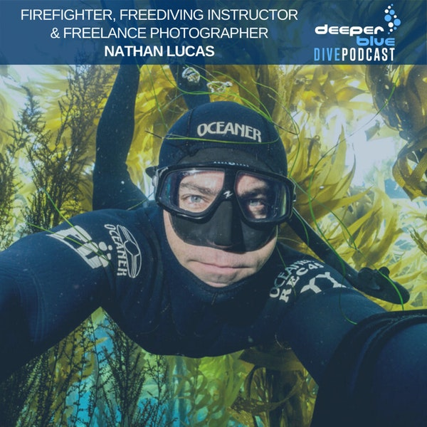 Firefighter and Freediver Nathan Lucas on how fire shapes water, and Sophie Morgan on the best free underwater film school in the world.