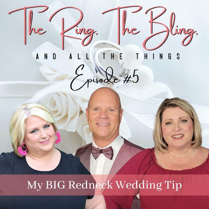 My BIG Redneck Wedding Tip