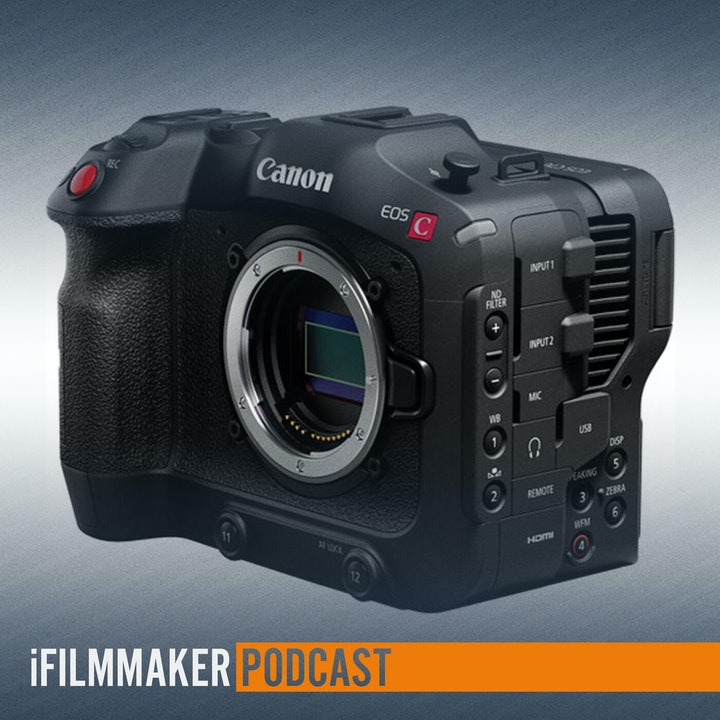 The Canon C70 [Ep170]