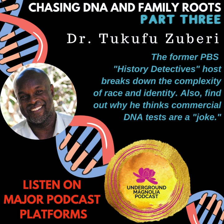 Chasing DNA and Family Roots - Part Three with Dr. Tukufu Zuberi