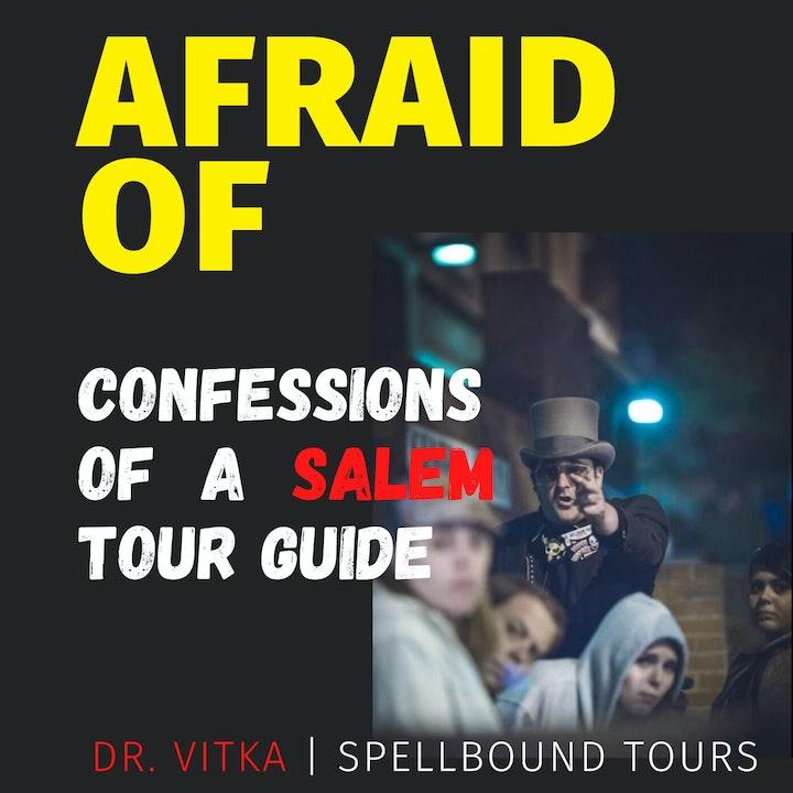 Afraid of Confessions of a Salem Tour Guide