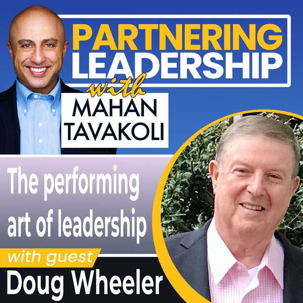 The performing art of leadership with Doug Wheeler | Changemaker Image