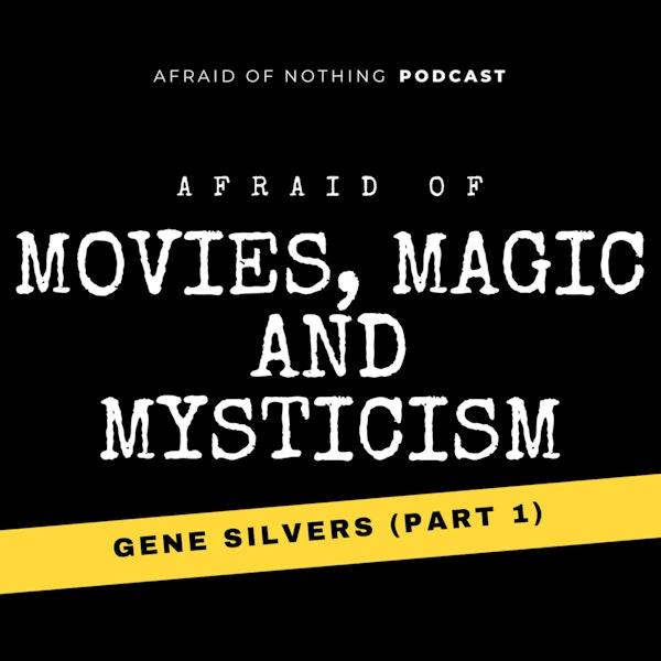 Afraid of Movies, Magic and Mysticism