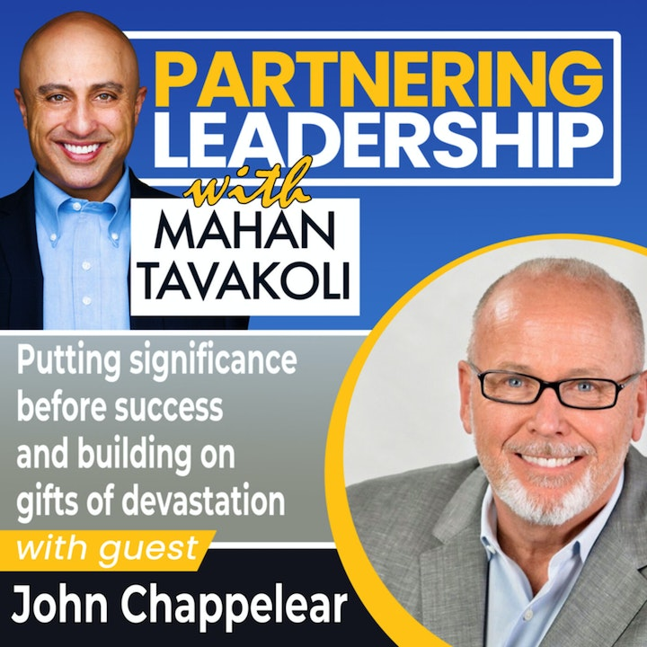 Putting significance before success and building on gifts of devastation with John Chappelear   Global Thought Leader