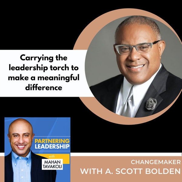 Carrying the leadership torch to make a meaningful difference with A. Scott Bolden | Changemaker Image