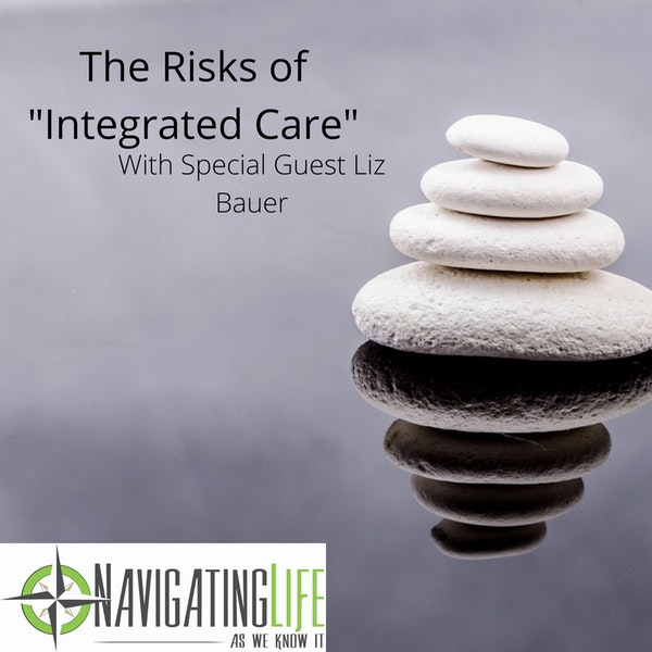 """37. The Risks of """"Integrated Care"""""""