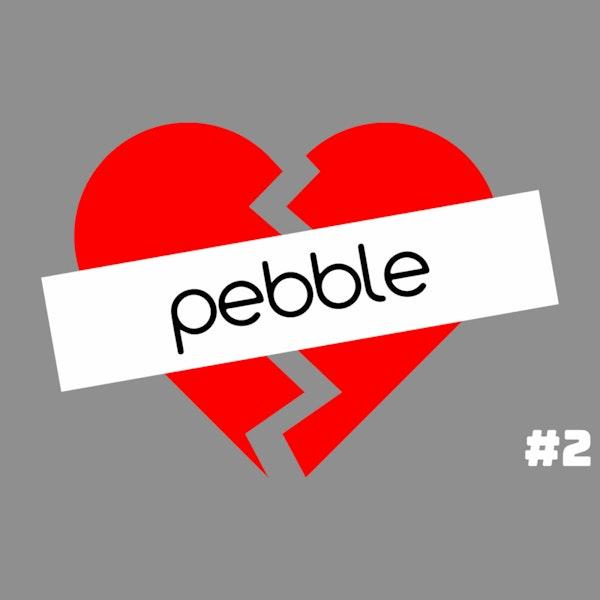 When Tech Broke My Heart – The Pebble episode