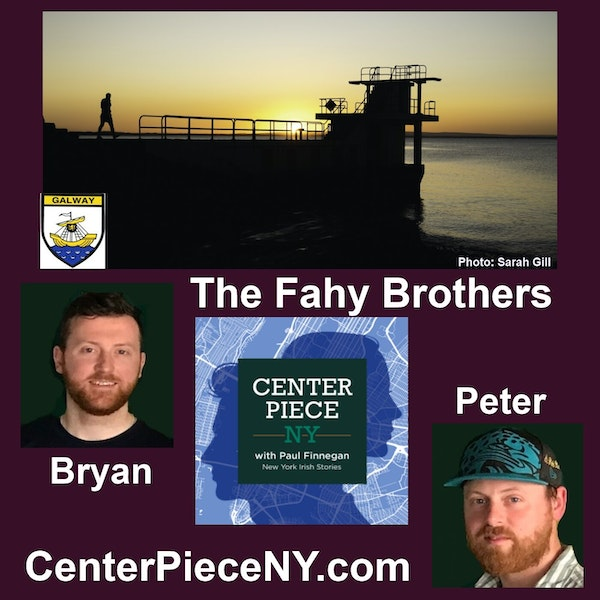 S1E10: Peter and Bryan Fahy, and a tribute to Galway City.