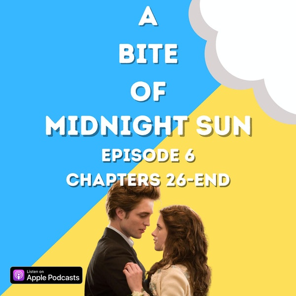 Midnight Sun,' Ch. 26-END | Twilight Saga