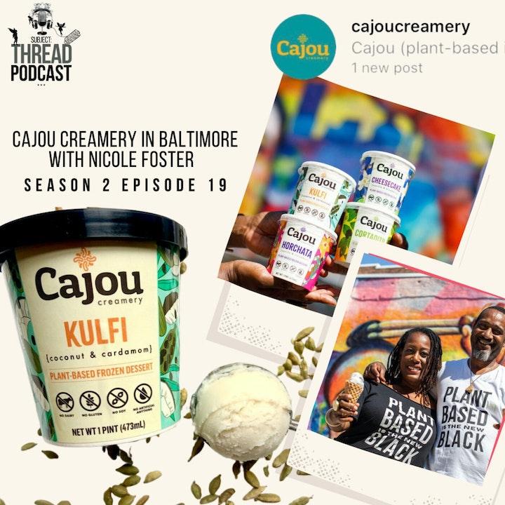 Cajou Creamery (plant-based ice cream)With Nicole Foster In Baltimore, MD S 2 E 19