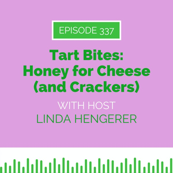 Tart Bites: Honey for Cheese (and Crackers)