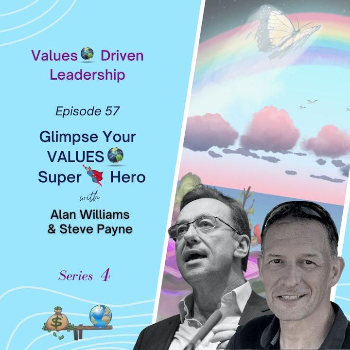 Glimpse Your VALUES 🌎 Super 🦸🏽♂️ Hero | Alan Williams & Steve Payne