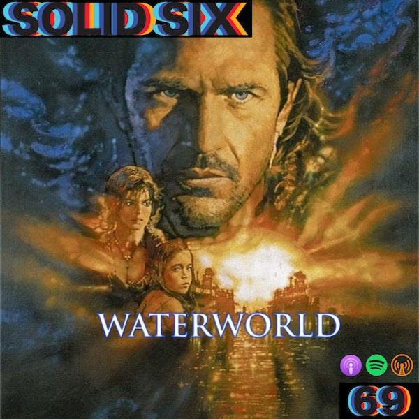 Episode 69: Waterworld