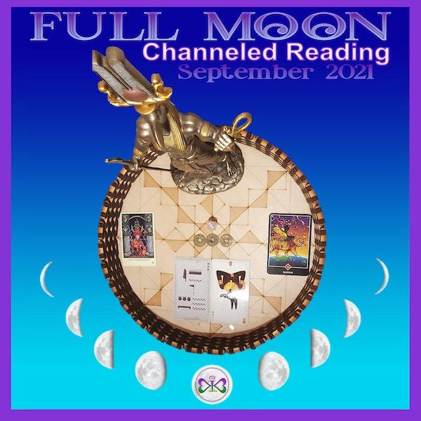 Full Moon Channeled Reading - September 2021