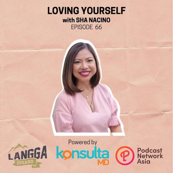 LSP 66: Loving Yourself with Sha Nacino