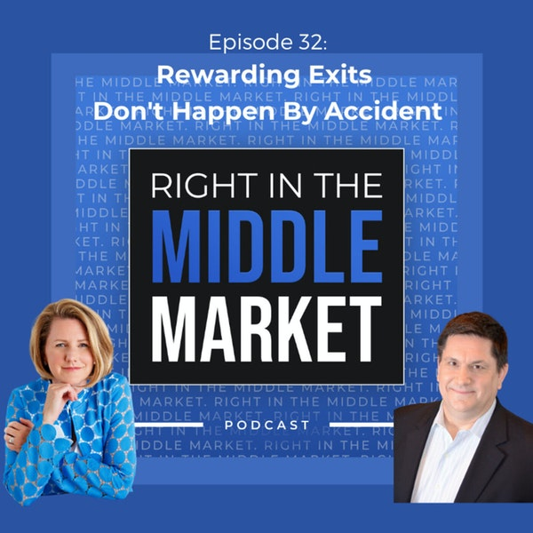Ep32: Rewarding Exits Don't Happen By Accident