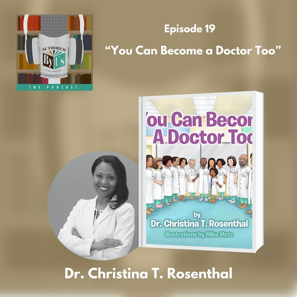 You Can Become a Doctor Too - Dr. Christina T. Rosenthal Image