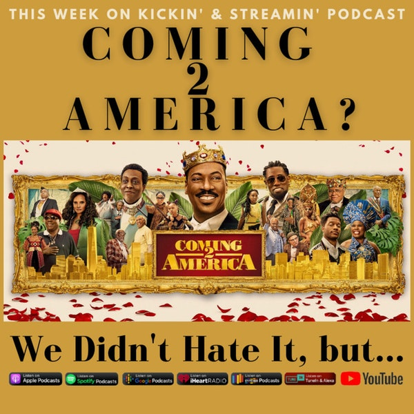 Coming 2 America? We Didn't Hate It, But....