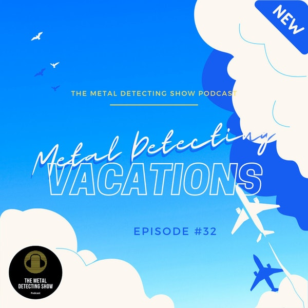 Top Metal Detecting Vacation Destinations