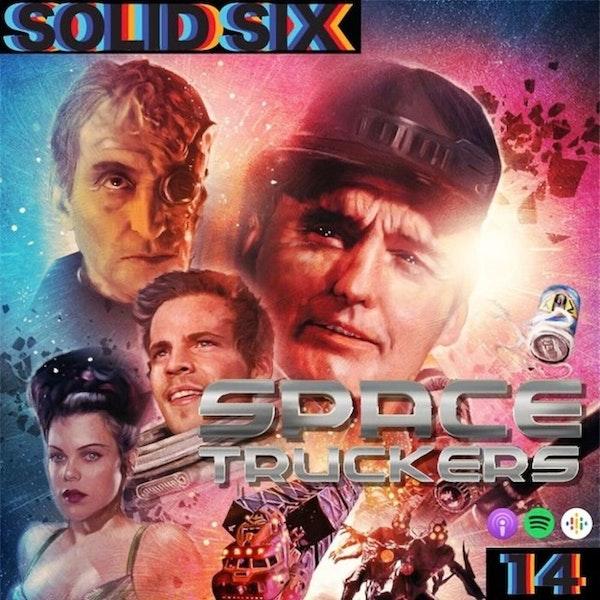Episode 14: Truckin' Pt. 2 - Space Truckers