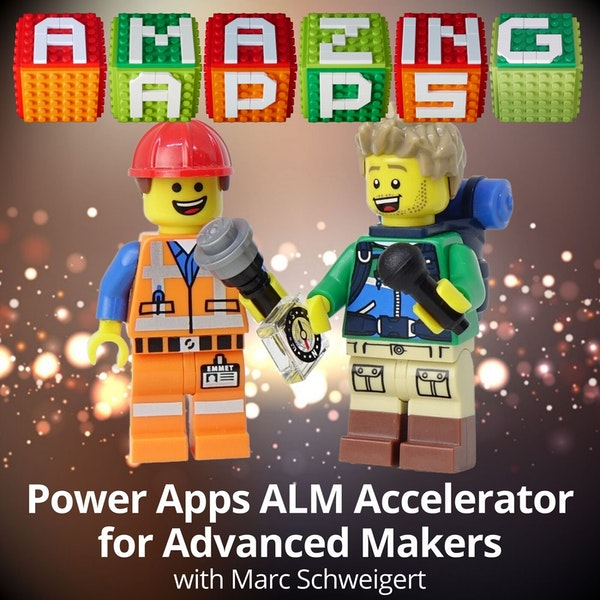 Power Apps ALM Accelerator for Advanced Makers with Marc Schweigert, Microsoft