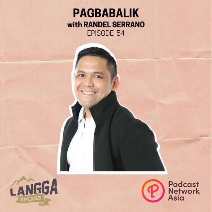 LSP 54: Pagbabalik with Randel Serrano