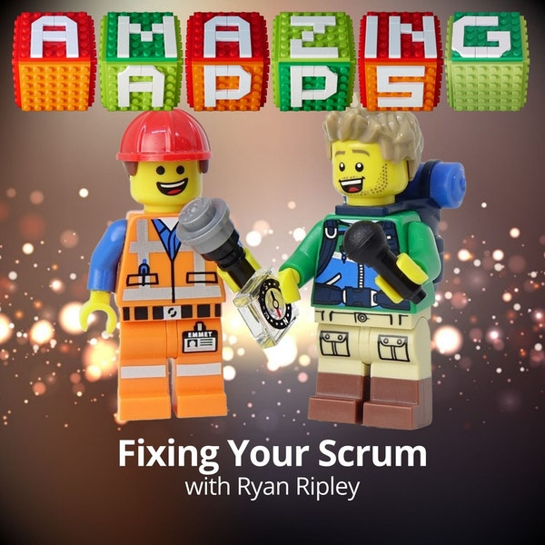 Fixing Your Scrum with Ryan Ripley