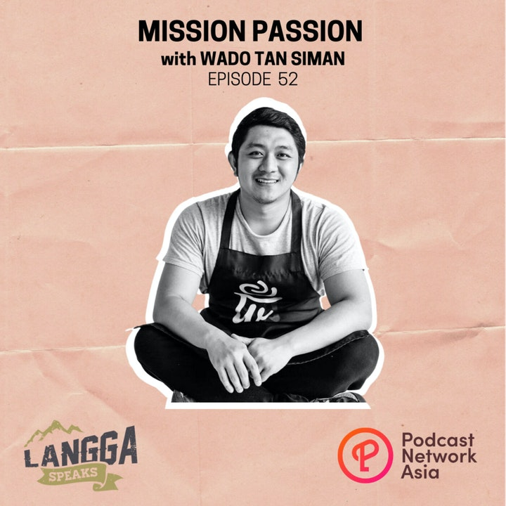 LSP 52: Mission Passion with Wado Tan Siman
